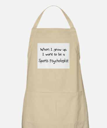 When I grow up I want to be a Sports Psychologist