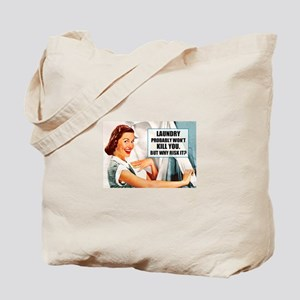 Laundry Won't Kill You Tote Bag