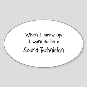 When I grow up I want to be a Sound Technician Sti