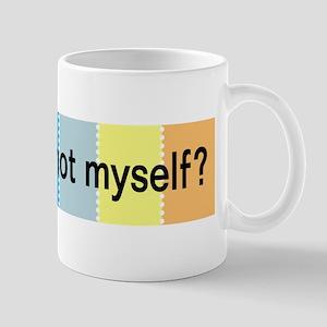 how am i not myself? Mug
