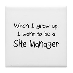 When I grow up I want to be a Site Manager Tile Co