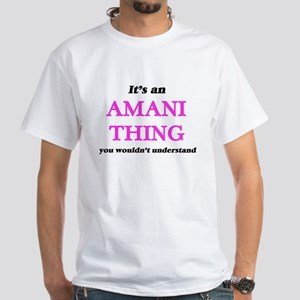 It's an Amani thing, you wouldn't T-Shirt
