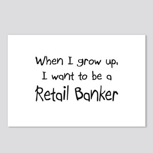 When I grow up I want to be a Retail Banker Postca