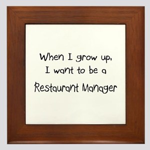 When I grow up I want to be a Restaurant Manager F