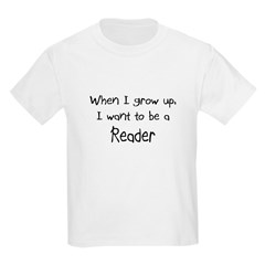 When I grow up I want to be a Reader T-Shirt