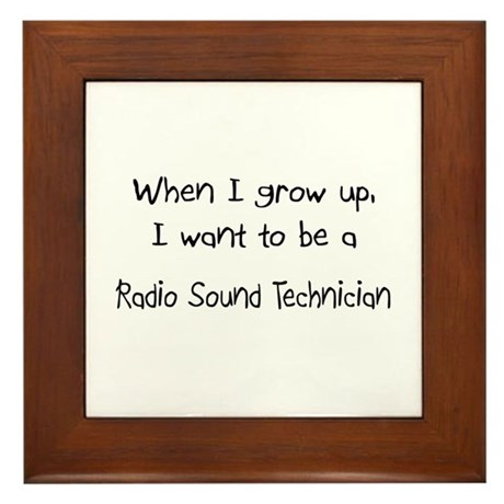 When I grow up I want to be a Radio Sound Technici