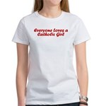 Everyone Loves a Catholic Girl Women's T-Shirt