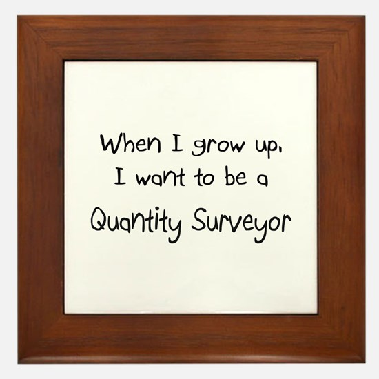When I grow up I want to be a Quantity Surveyor Fr