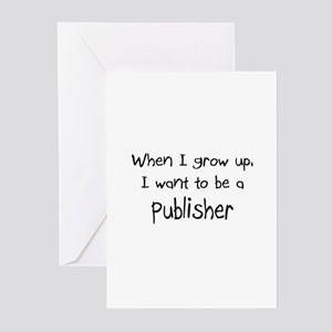 When I grow up I want to be a Publisher Greeting C