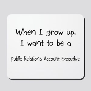 When I grow up I want to be a Public Relations Acc