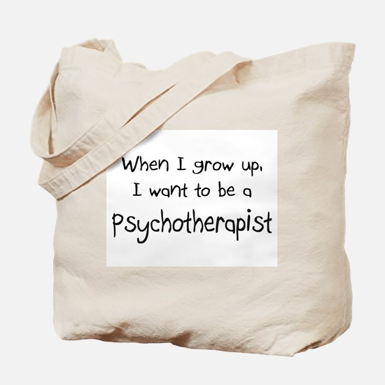 When I grow up I want to be a Psychotherapist Tote