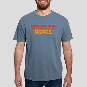Don't Need Roads Mens Comfort Colors Shirt