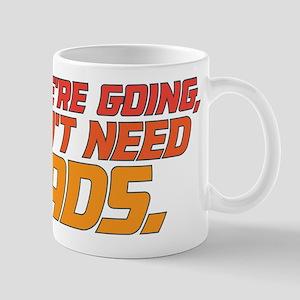 Don't Need Roads 11 oz Ceramic Mug