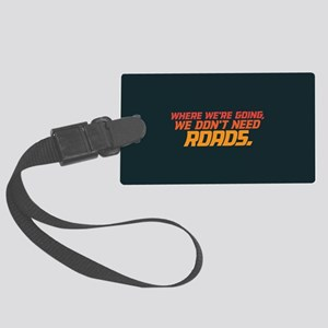 Don't Need Roads Large Luggage Tag