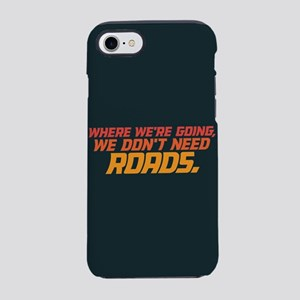 Don't Need Roads iPhone 8/7 Tough Case