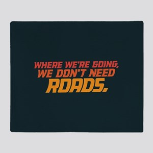 Don't Need Roads Throw Blanket