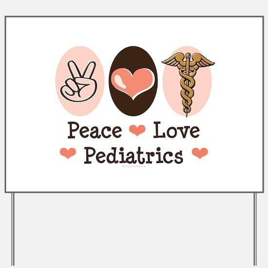 Peace Love Pediatrics Yard Sign