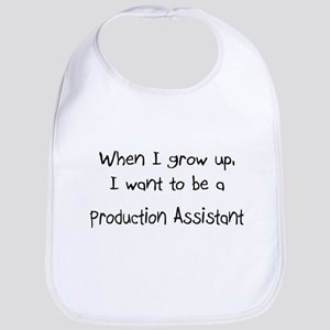 When I grow up I want to be a Production Assistant