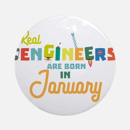 Engineers are born in January Cn619 Round Ornament