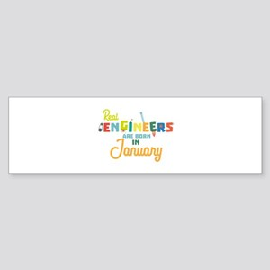 Engineers are born in January Cn619 Bumper Sticker