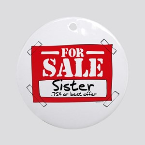 Sister For Sale Ornament (Round)