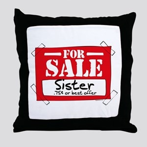 Sister For Sale Throw Pillow
