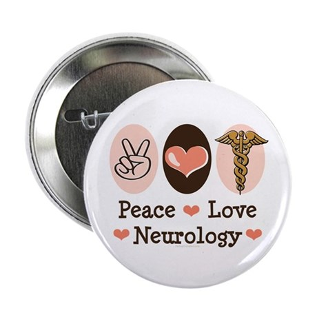 "Peace Love Neurology 2.25"" Button"