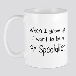 When I grow up I want to be a Pr Specialist Mug