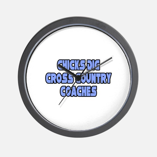 """Chicks Dig Cross Country Coaches"" Wall Clock"