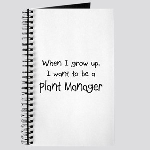 When I grow up I want to be a Plant Manager Journa