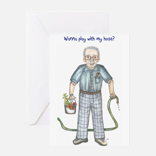 Wanna play with my hose? Dirty old man Greeting Ca