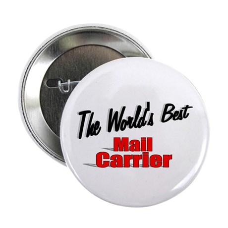 """The World's Best Mail Carrier"" 2.25"" Button (10 p"