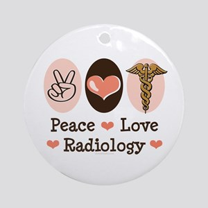 Peace Love Radiology Ornament (Round)