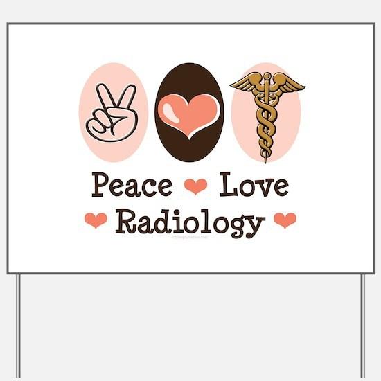 Peace Love Radiology Yard Sign