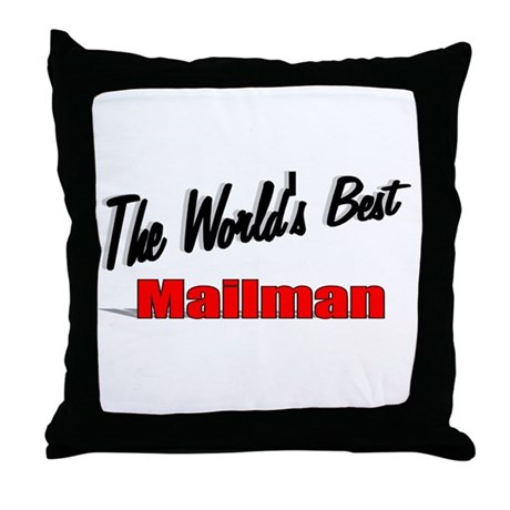 """The World's Best Mailman"" Throw Pillow"