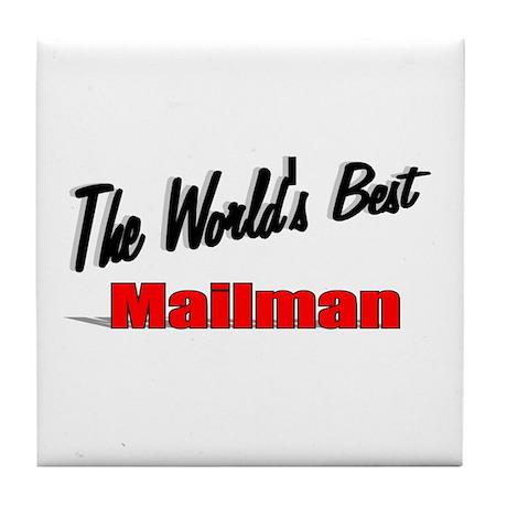 """The World's Best Mailman"" Tile Coaster"