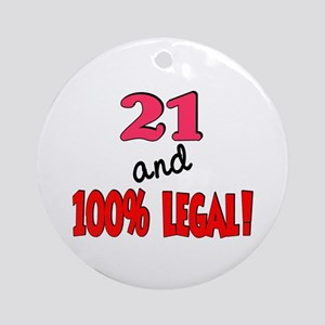 21 and 100% legal Ornament (Round)