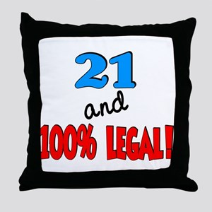 21 and 100% legal Throw Pillow