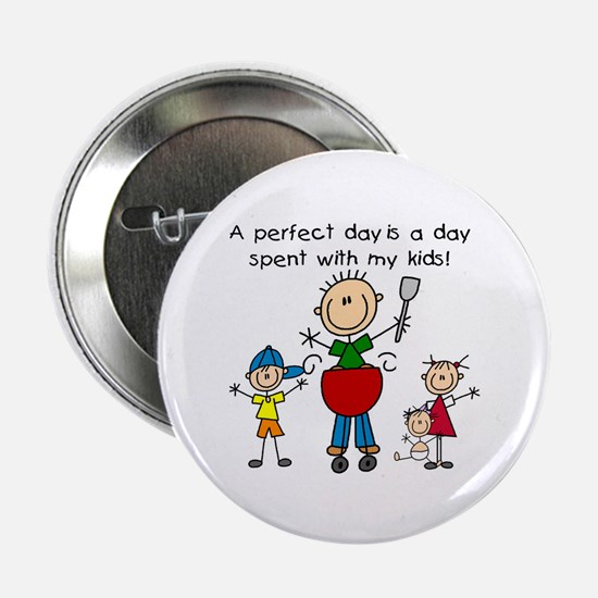 """BBQ Dad Perfect Day 2.25"""" Button"""
