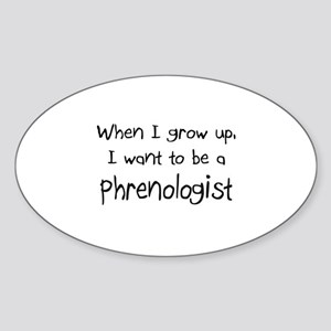 When I grow up I want to be a Phrenologist Sticker