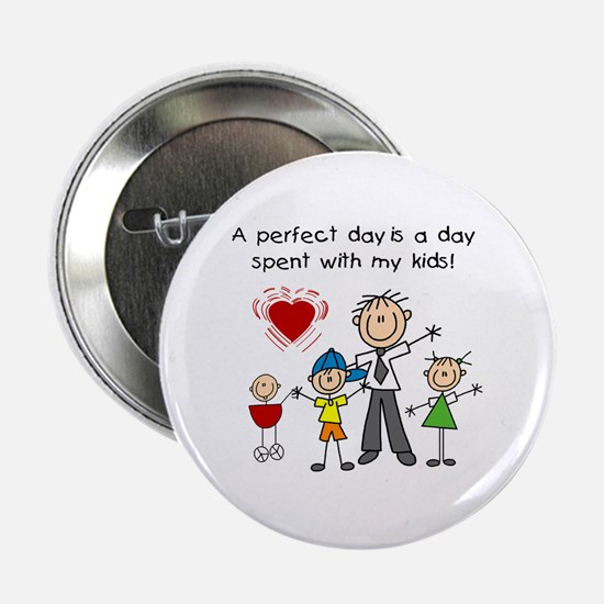 """Dad Perfect Day 2.25"""" Button"""