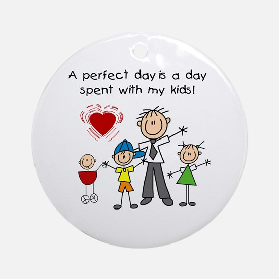 Dad Perfect Day Ornament (Round)