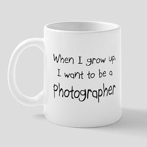 When I grow up I want to be a Photographer Mug