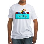 Ballot Fed Up Fitted T-Shirt