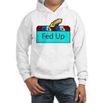 Ballot Fed Up Hooded Sweatshirt