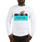 Ballot Fed Up Long Sleeve T-Shirt