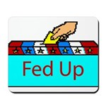 Ballot Fed Up Mousepad