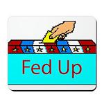 Ballot Fed Up Mousepad