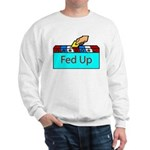 Ballot Fed Up Sweatshirt