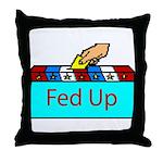 Ballot Fed Up Throw Pillow